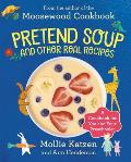 Pretend Soup and Other Real Recipes: A Cookbook for Preschoolers and Up Cover