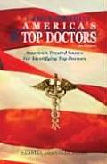 America's Top Doctors: America's Trusted Source for Identifying Top Doctors (America's Top Doctors)