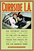 Curbside L A An Offbeat Guide To The City Of
