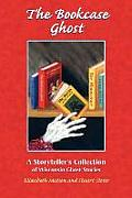 The Bookcase Ghost: A Wisconsin Collection of Easy-To-Tell Ghost Stories (Ohio)