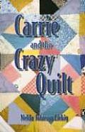 Carrie & the Crazy Quilt