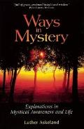 Ways in Mystery: Explorations in Mystical Awareness and Life