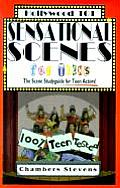 Hollywood 101 #03: Sensational Scenes for Teens: The Scene Studyguide for Teen Actors!