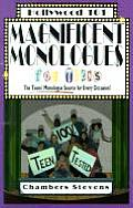 Magnificent Monologues for Teens The Teens Monologue Source for Every Occasion