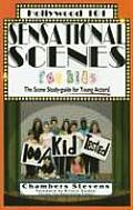 Sensational Scenes for Kids The Scene Study Guide for Young Actors