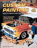 Do-It-Yourself Guide to Custom Painting (Do-It-Yourself Guides for Car Enthusiasts)