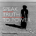 Speak Truth to Power Human Rights Defenders Who Are Changing Our World