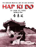Hap Ki Do: The Korean Martial Art of Self-Defense