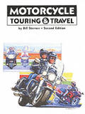 Motorcycle Touring & Travel: A Handbook of Travel by Motorcycle /