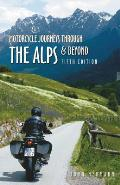 Motorcycle Journeys Through the Alps and Beyond: 5th Edition (Motorcycle Journeys)