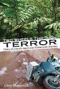 Two Wheels Through Terror: Diary of a South American Motorcycle Odyssey