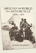 Around the World on a Motorcycle: 1928 to 1936 (Incredible Journeys)