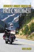 Motorcycle Journeys Through the Pacific Northwest (Motorcycle Journeys)
