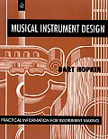 Musical Instrument Design : Practical Information for Instrument Making (96 Edition)