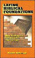 Laying Biblical Foundations How to Prepare Laborers for the Harvest