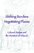 Shifting Borders, Negotiating Places
