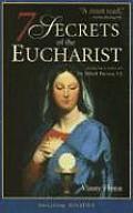 Seven Secrets Of The Eucharist