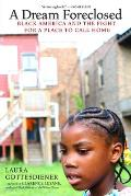 Dream Foreclosed Black America & the Fight for a Place to Call Home