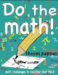 Do the Math!: Math Challenges to Exercise Your Mind