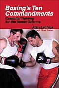 Boxings Ten Commandments Essential Training for the Sweet Science
