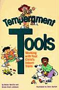 Temperament Tools Working with Your Childs Inborn Traits