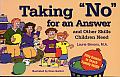 Taking No for an Answer and Other Skills Children Need: 50 Games to Teach Family Skills