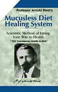 Mucusless Diet Healing System Scientific