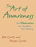 Art of Awareness How Observation Can Transform Your Teaching