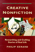 Creative Nonfiction Researching & Crafting Stories of Real Life