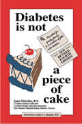 Diabetes Is Not a Piece of Cake 4th Revised