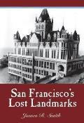 San Franciscos Lost Landmarks
