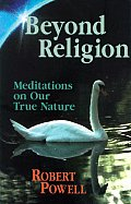 Beyond Religion Meditations on Our True Nature
