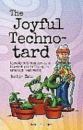 Joyful Techno-Tard