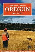 Wingshooter's Guide to Oregon (Wilderness Adventures Wingshooting Guidebook) Cover