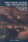 Thunder along the Mississippi: The River Battles That Split the Confederacy