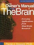Owner's Manual for the Brain : Everyday Applications From Mind-brain Research (3RD 06 Edition)