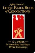 Jeffrey Gitomers Little Black Book of Connections 6.5 Assets for Networking Your Way to Rich Relationships
