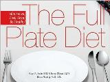 The Full Plate Diet: Slim Down, Look Great, Be Healthy!