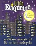 Urban Etiquette Marvelous Manners For Mo