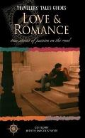 Love & Romance True Stories of Passion on the Road