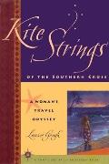 Kite Strings of the Southern Cross: A Woman's Travel Odyssey (Travelers' Tales Footsteps)
