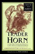 Trader Horn: A Young Man's Astounding Adventures in 19th-Century Equatorial Africa