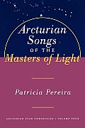Arcturian Songs of the Masters of Light Arcturian Star Chronicles Volume Four