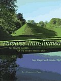 Paradise Transformed The Private Garden for the Twenty First Century
