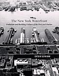 New York Waterfront Evolution & Building Culture of the Port & Harbor