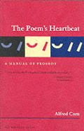 Poem's Heartbeat : a Manual of Prosody (97 Edition)