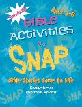 Bible Activities in a Snap: Bible Stories Come to Life: Ages 3-8