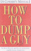 How to Dump a Guy: A Coward's Manual