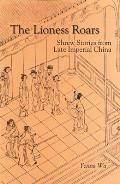 Lionness Roars: Shrew Stories from Late Imperial China