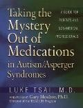 Taking the Mystery Out of Medications in Autism Aspergers Syndrome